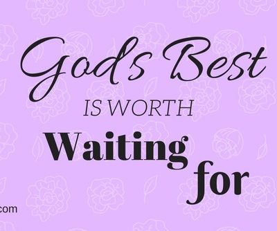 God's Best is worth waiting for